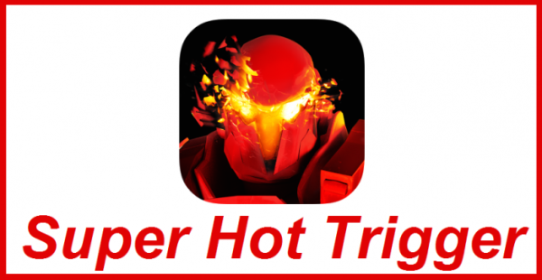 Super Hot Trigger Android apk v1.0 (MEGA)