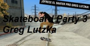 Skateboard Party 3 Greg Lutzka Andriod apk + data v1.0.2 (MEGA)