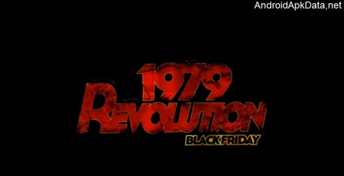 1979 Revolution: Black Friday Android apk + data v1.0.3 (MEGA)