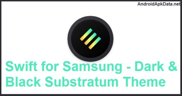 Swift for Samsung – Dark & Black Substratum Theme apk v1.4 (MEGA)
