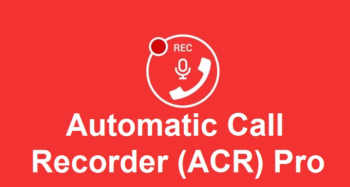 Automatic Call Recorder (ACR) Pro apk v1.0 Android (MEGA)