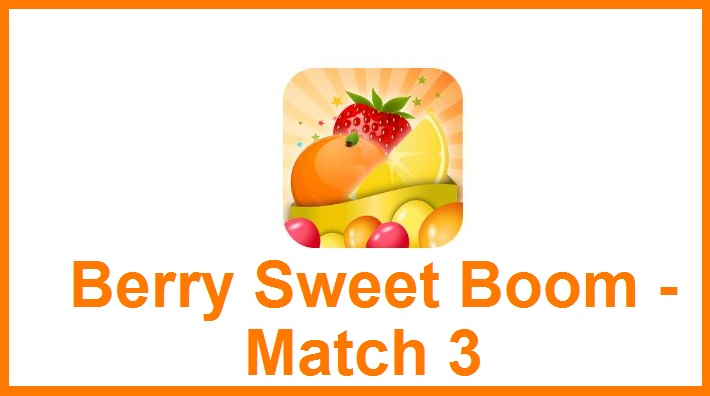 Berry Sweet Boom - Match 3 apk v1.02 Android Full (MEGA)