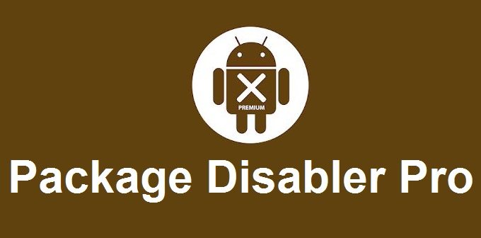 Package Disabler Pro apk v11 9 Android Full (MEGA)