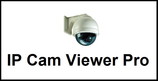 IP Cam Viewer Pro apk v6.6.4 Android Full (MEGA)
