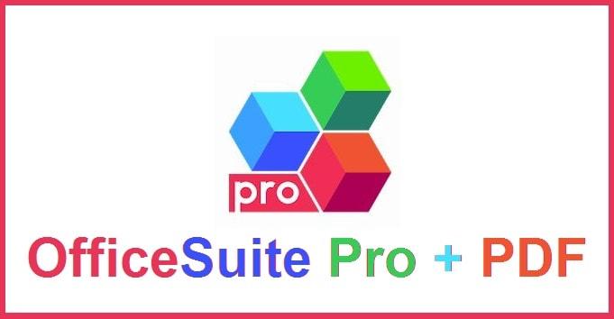 OfficeSuite Pro + PDF apk v9.9.15160 Android Full (MEGA)